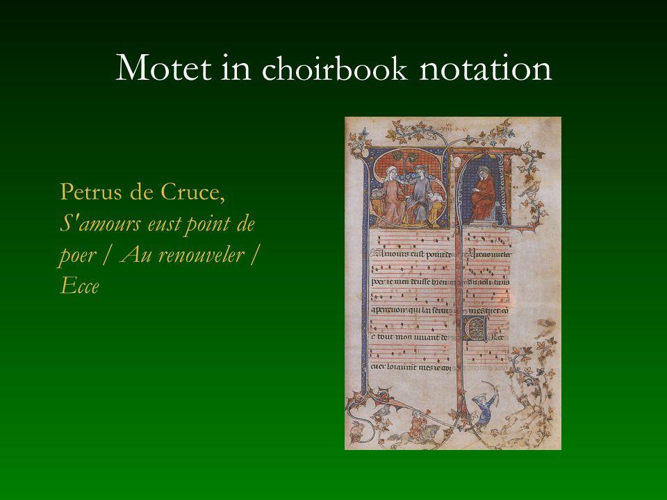 Motet in choirbook notation Petrus de Cruce, S amours eust point de poer / Au renouveler / Ecce