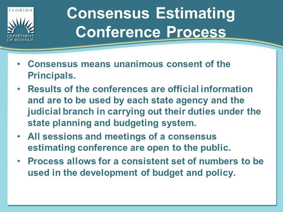 Consensus Estimating Conference Process Consensus means unanimous consent of the Principals. Results of the conferences are official information and a