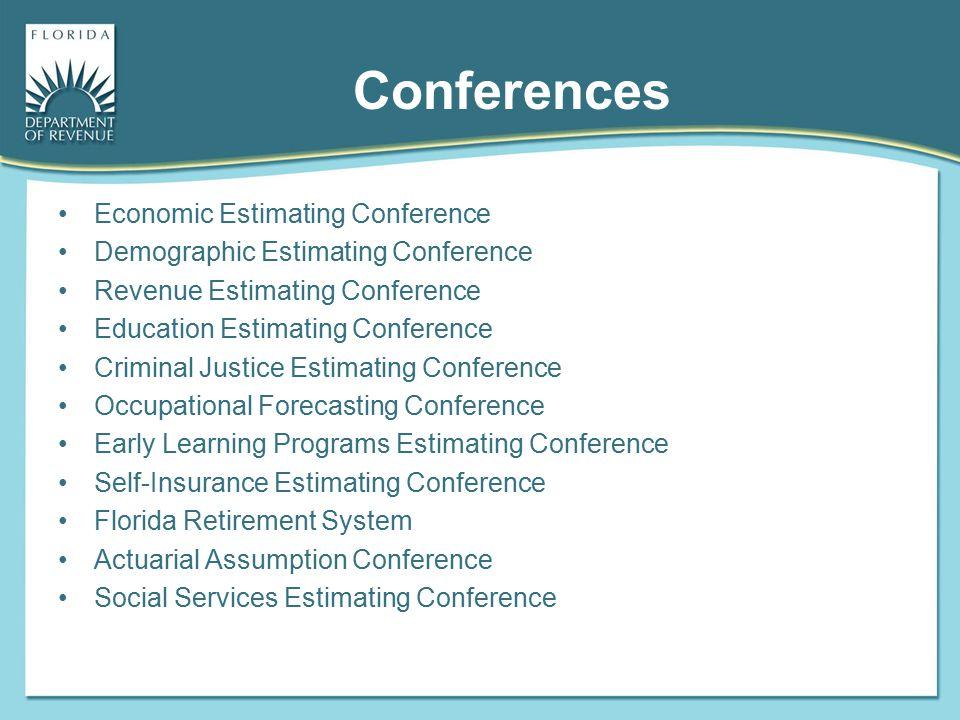 Conferences Economic Estimating Conference Demographic Estimating Conference Revenue Estimating Conference Education Estimating Conference Criminal Ju