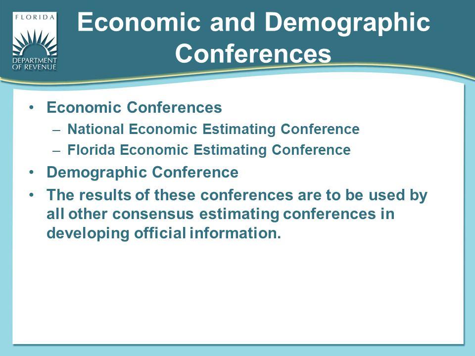 Economic and Demographic Conferences Economic Conferences –National Economic Estimating Conference –Florida Economic Estimating Conference Demographic