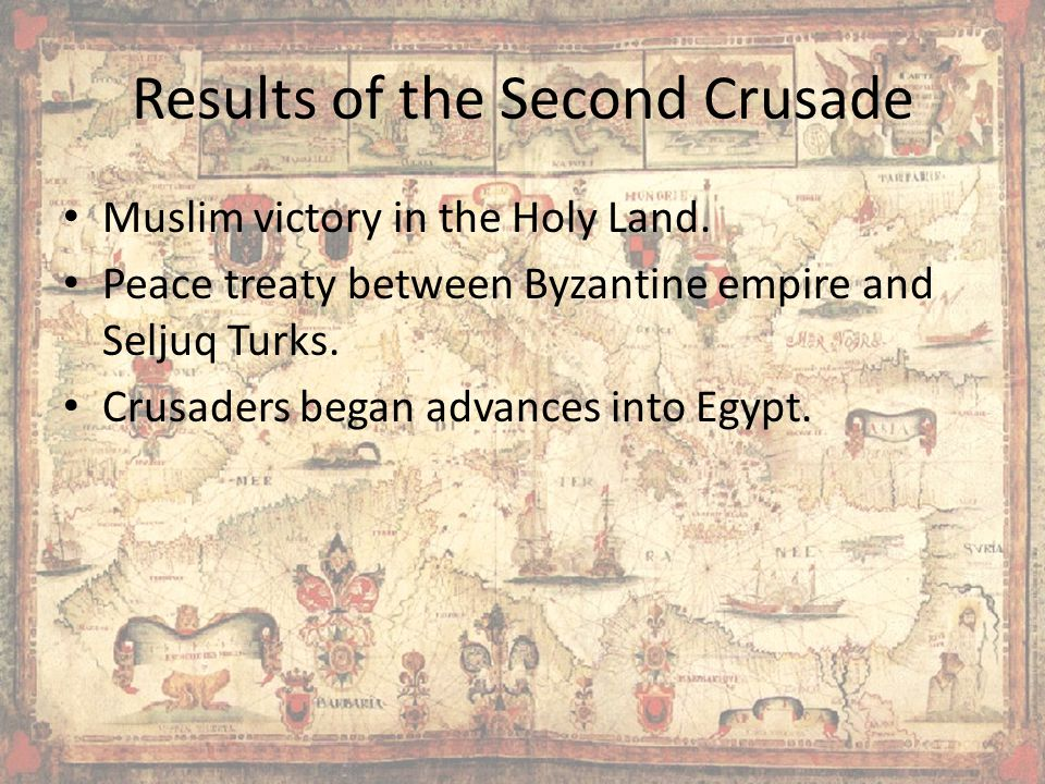Results of the Second Crusade Muslim victory in the Holy Land.