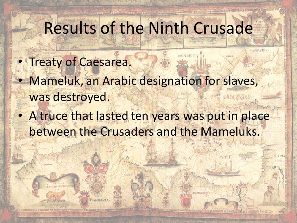 Results of the Ninth Crusade Treaty of Caesarea.