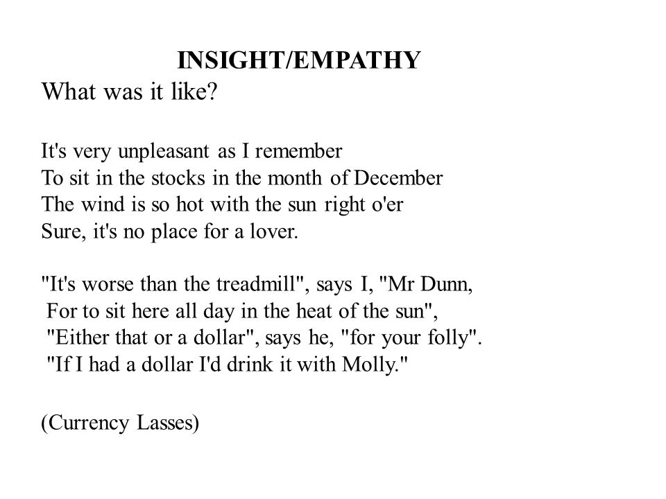 INSIGHT/EMPATHY What was it like.