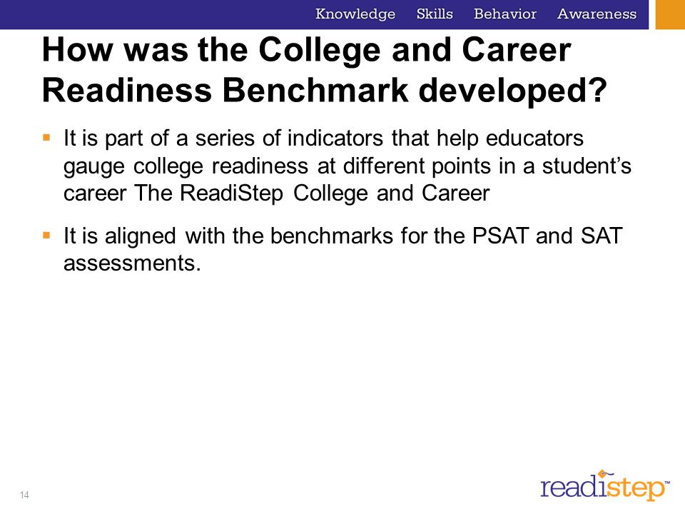 14 How was the College and Career Readiness Benchmark developed.
