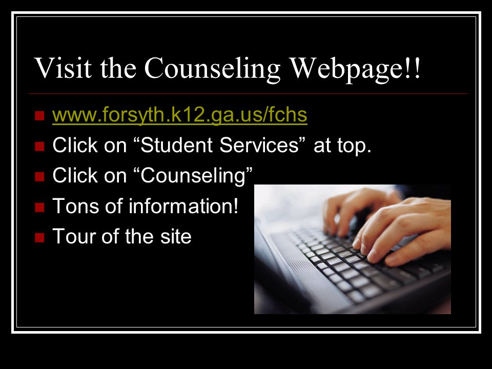 Visit the Counseling Webpage!.   Click on Student Services at top.