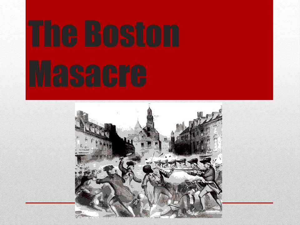 The Boston Masacre A
