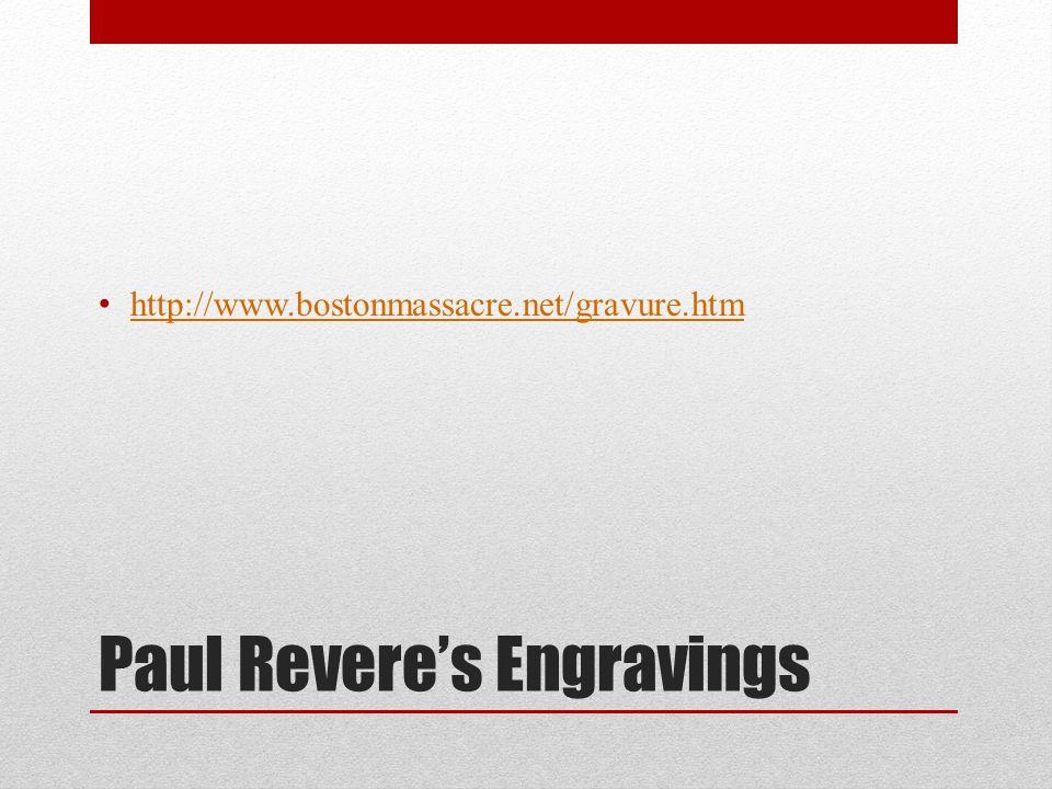 Paul Revere's Engravings http://www.bostonmassacre.net/gravure.htm