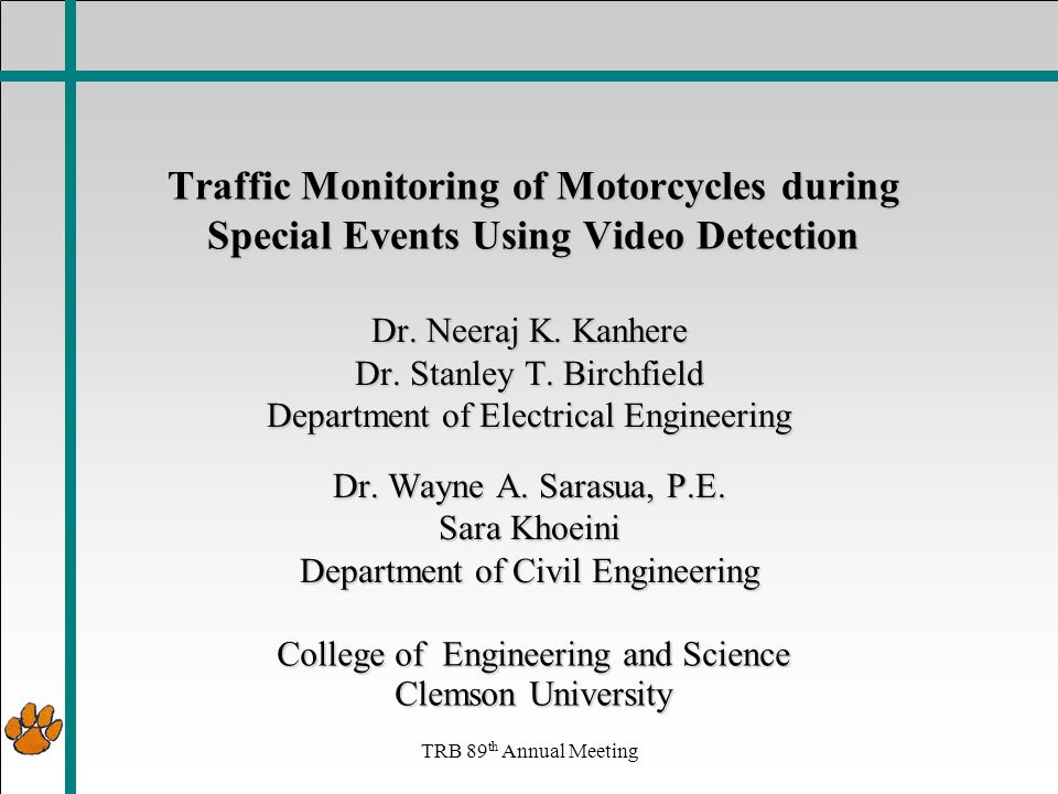 TRB 89 th Annual Meeting Traffic Monitoring of Motorcycles during Special Events Using Video Detection Dr.