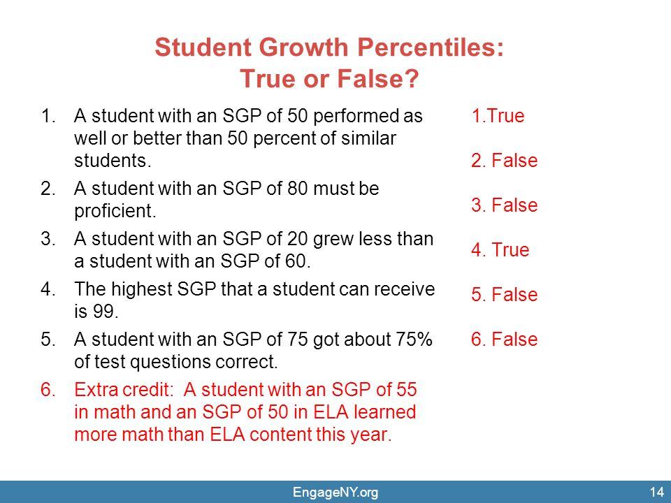 Student Growth Percentiles: True or False.