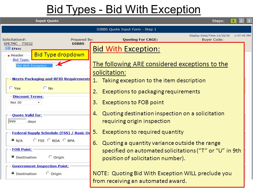 Bid Types - Bid With Exception 11 Bid Type dropdown Bid With Exception: The following ARE considered exceptions to the solicitation: 1.Taking exceptio