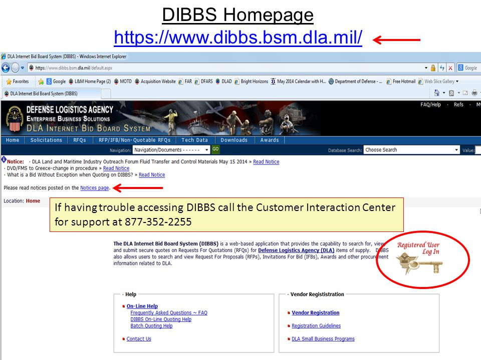 DIBBS Homepage https://www.dibbs.bsm.dla.mil/ https://www.dibbs.bsm.dla.mil/ xxxxxxxxxxxxxxxxxxxxxxxxxxx 2 If having trouble accessing DIBBS call the Customer Interaction Center for support at 877-352-2255