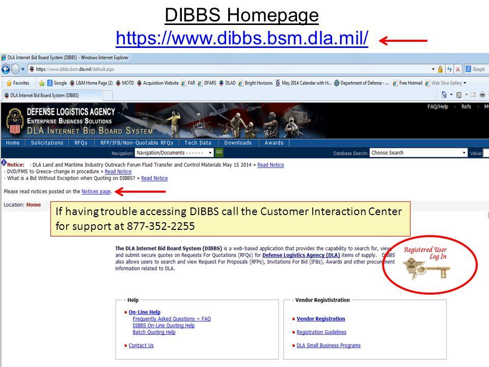 DIBBS Homepage https://www.dibbs.bsm.dla.mil/ https://www.dibbs.bsm.dla.mil/ xxxxxxxxxxxxxxxxxxxxxxxxxxx 2 If having trouble accessing DIBBS call the