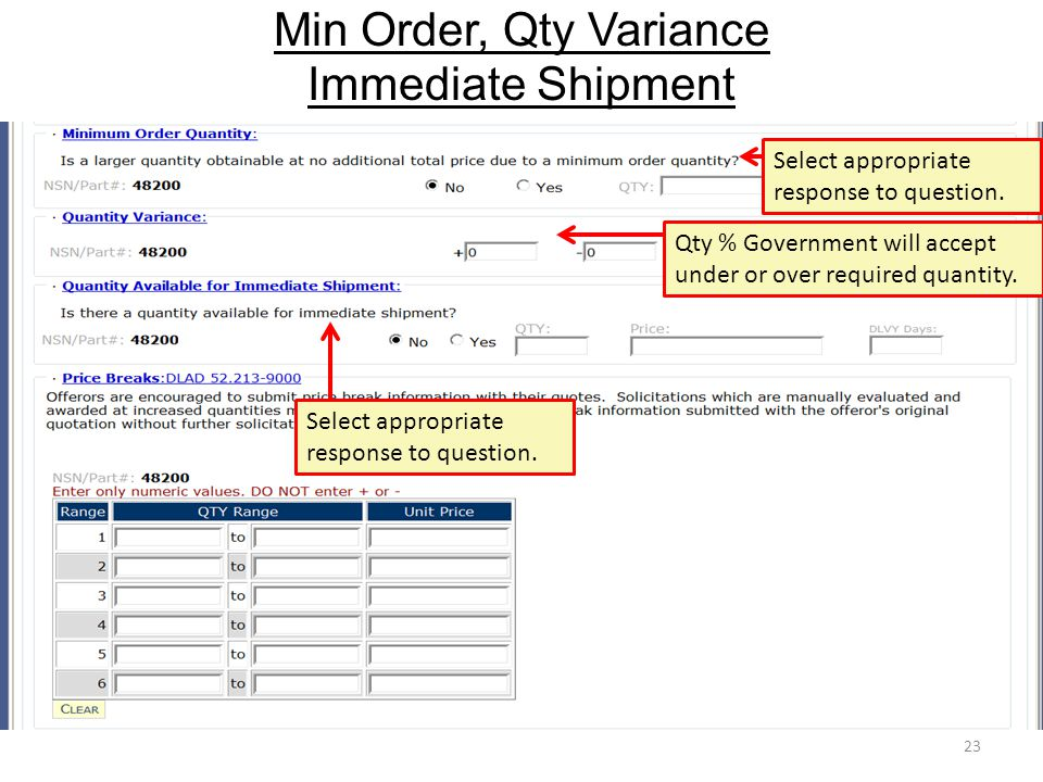 Min Order, Qty Variance Immediate Shipment 23 Select appropriate response to question. Qty % Government will accept under or over required quantity. S