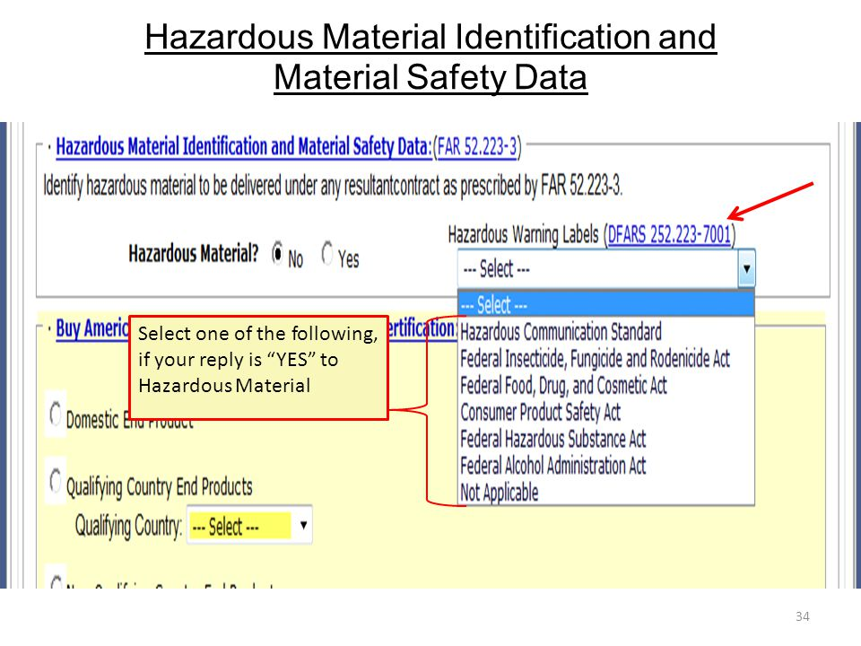 Hazardous Material Identification and Material Safety Data 34 Select one of the following, if your reply is YES to Hazardous Material