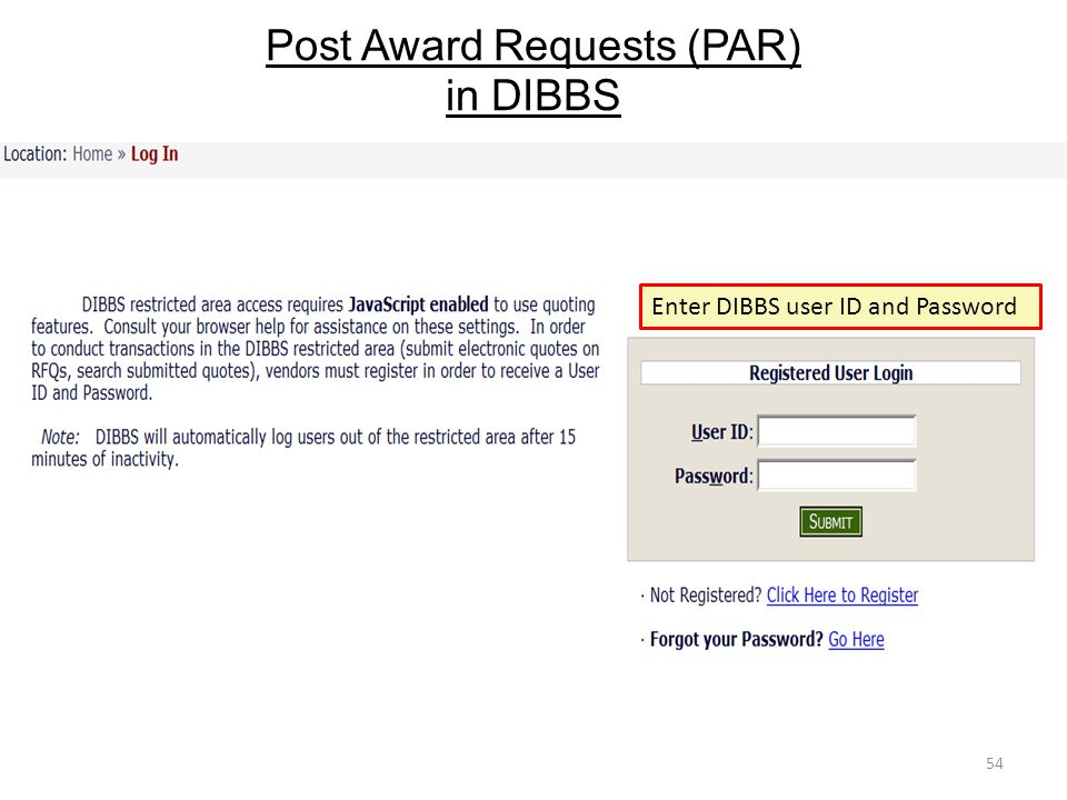 Post Award Requests (PAR) in DIBBS 54 Enter DIBBS user ID and Password