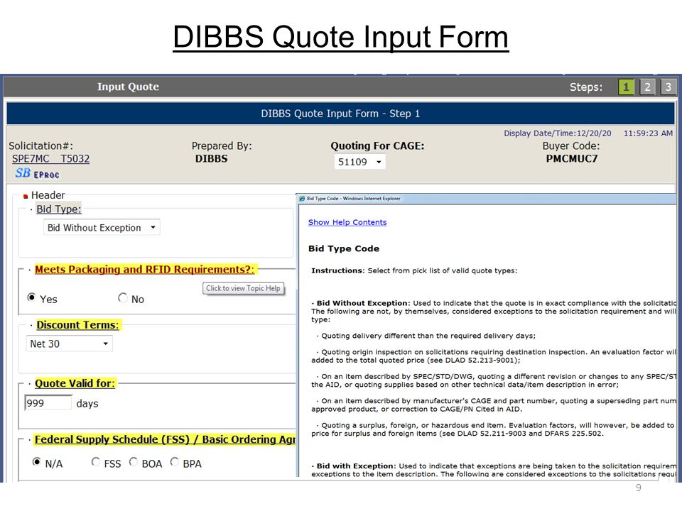 Bid Types - Bid Without Exception 10 Bid Type dropdown Bid Without Exception: Used to indicate quote is in exact compliance with the solicitation requirements.