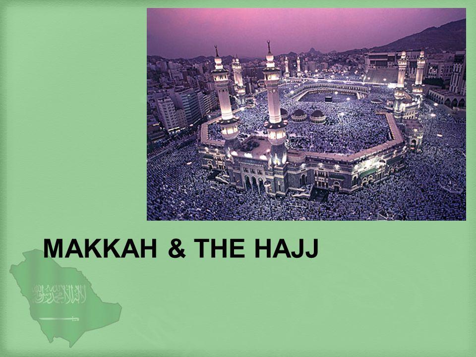 MAKKAH & THE HAJJ