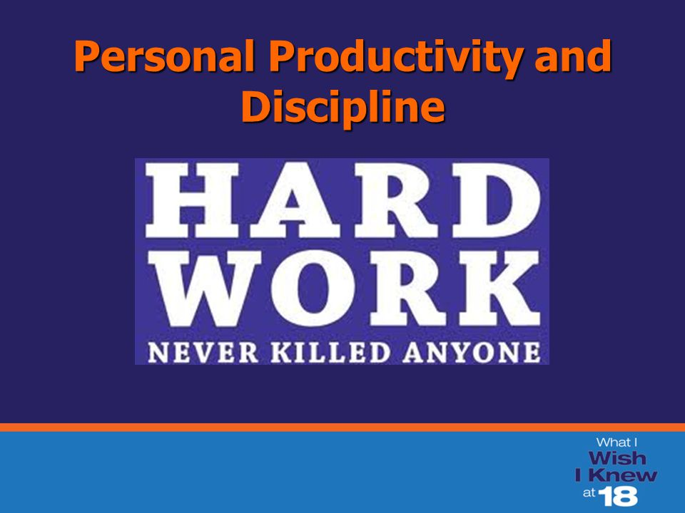 Personal Productivity and Discipline