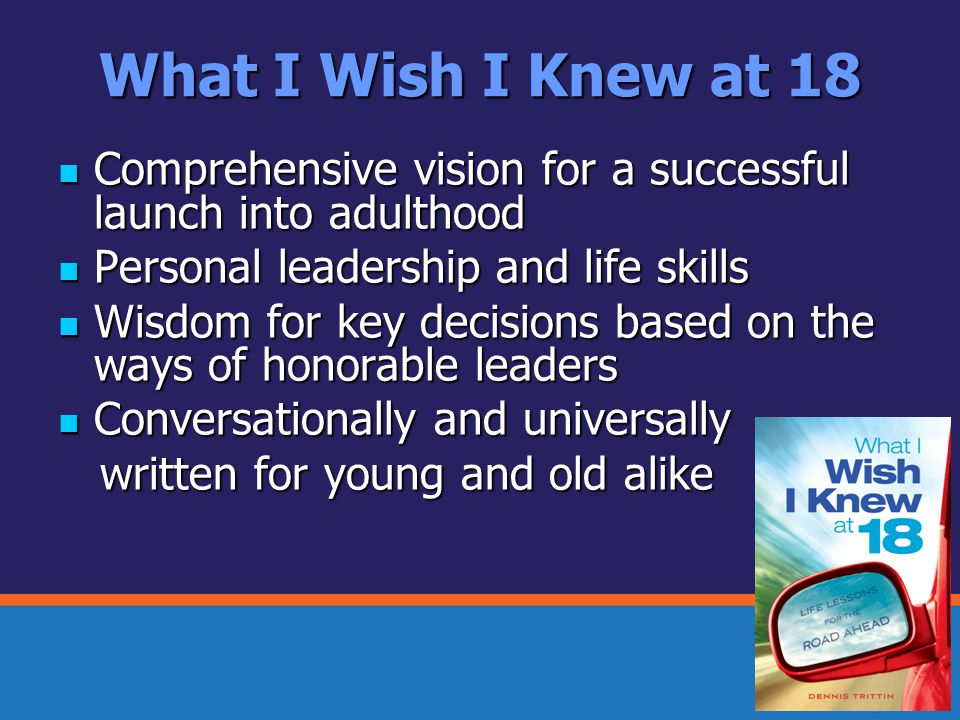 What I Wish I Knew at 18 Comprehensive vision for a successful launch into adulthood Comprehensive vision for a successful launch into adulthood Perso