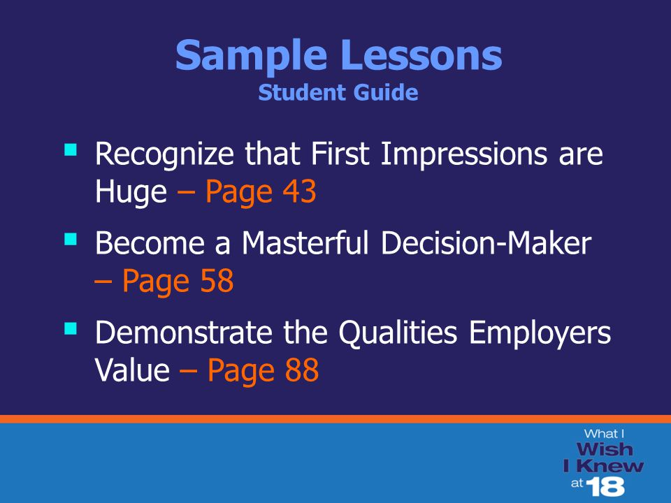 Sample Lessons Student Guide  Recognize that First Impressions are Huge – Page 43  Become a Masterful Decision-Maker – Page 58  Demonstrate the Qua
