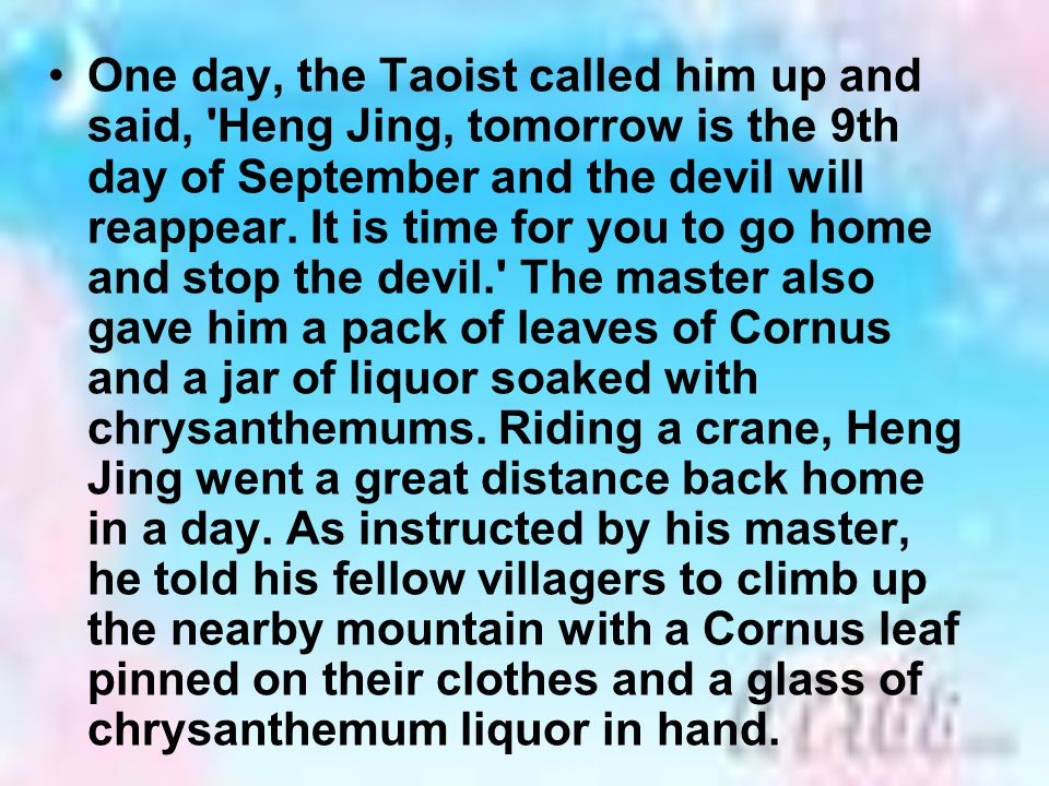 One day, the Taoist called him up and said, Heng Jing, tomorrow is the 9th day of September and the devil will reappear.