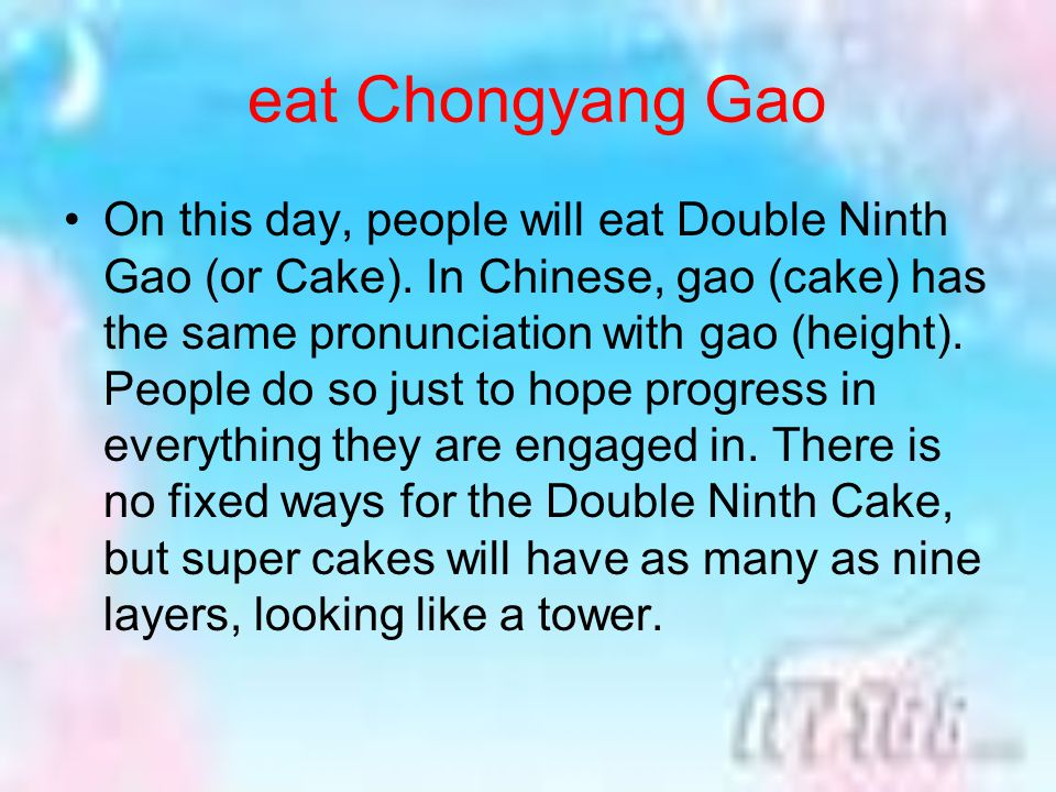 eat Chongyang Gao On this day, people will eat Double Ninth Gao (or Cake).