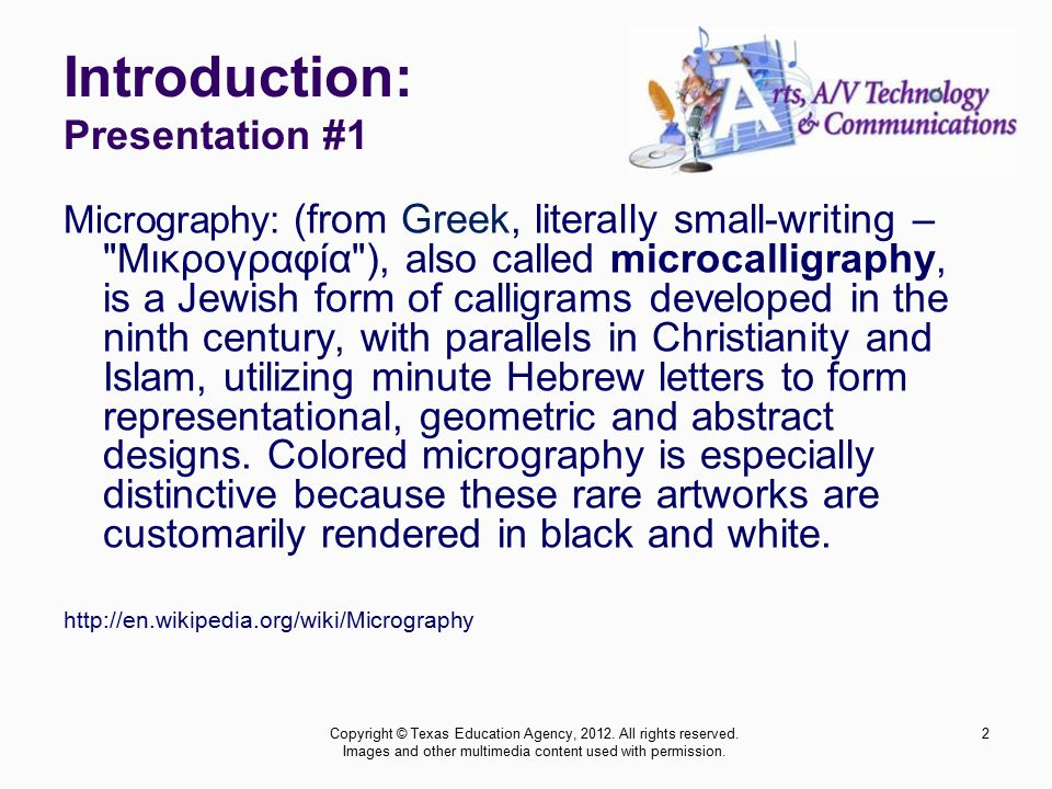 Introduction: Presentation #1 Micrography: (from Greek, literally small-writing –