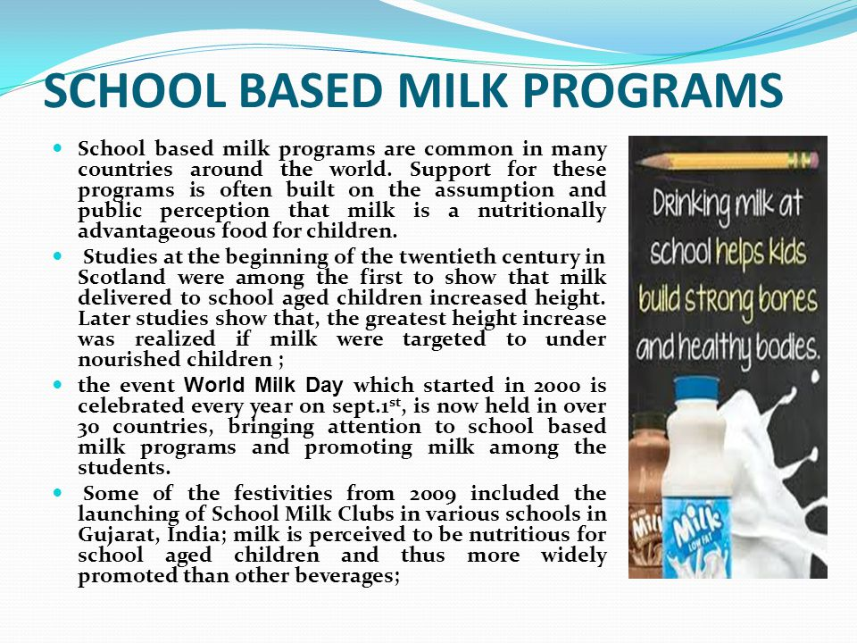 SCHOOL BASED MILK PROGRAMS School based milk programs are common in many countries around the world.