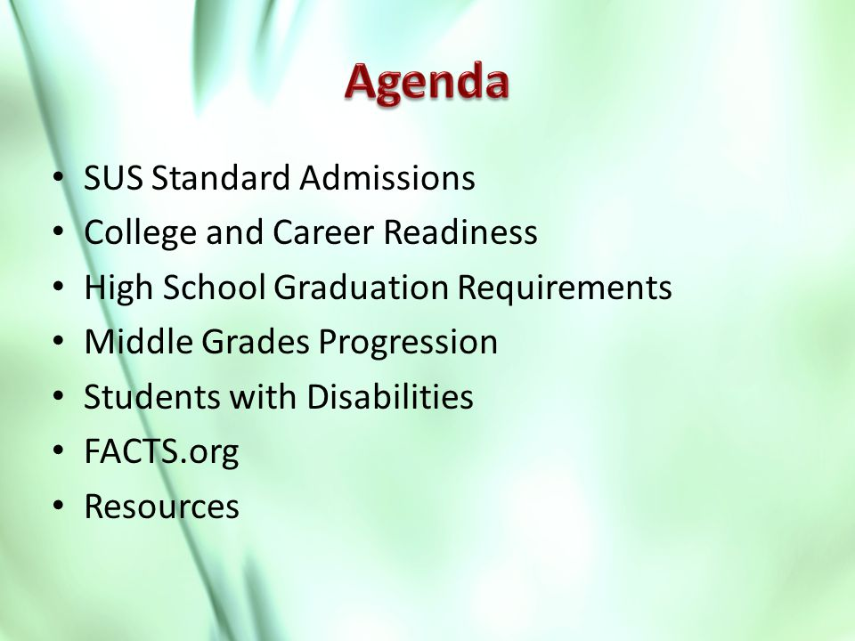 SUS Standard Admissions College and Career Readiness High School Graduation Requirements Middle Grades Progression Students with Disabilities FACTS.org Resources