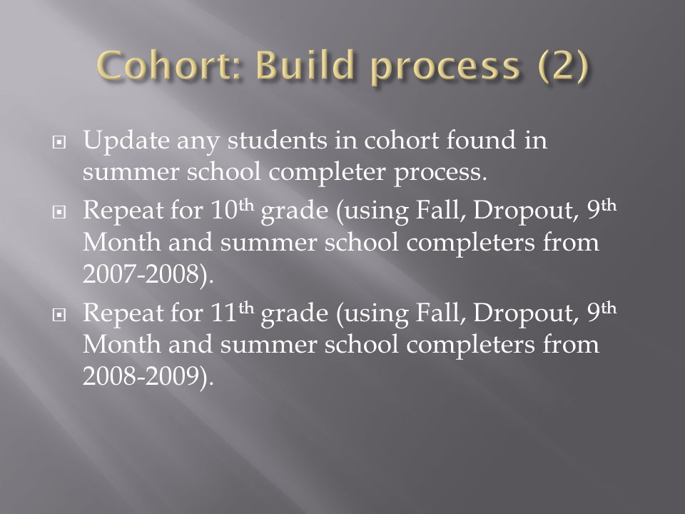  Update any students in cohort found in summer school completer process.