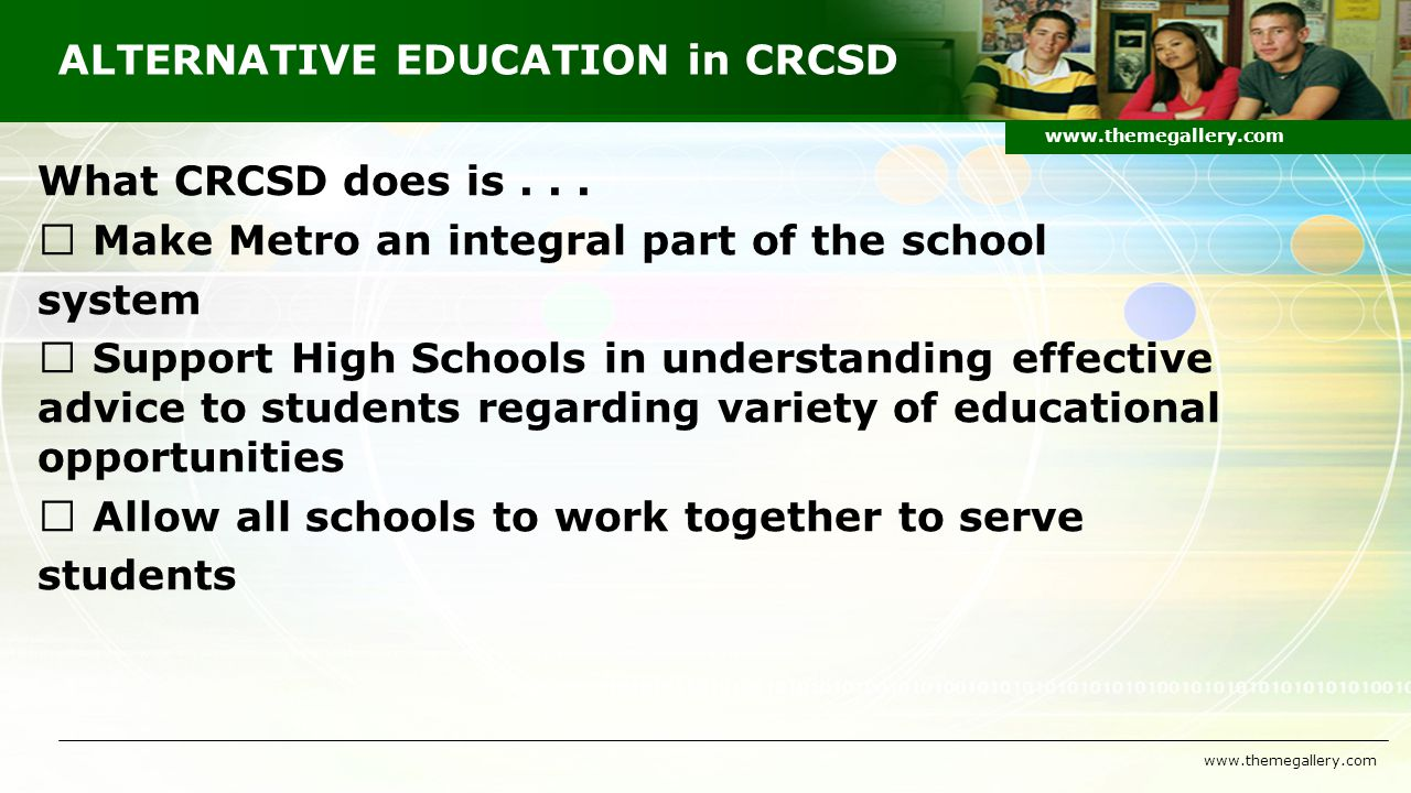 ALTERNATIVE EDUCATION in CRCSD What CRCSD does is...
