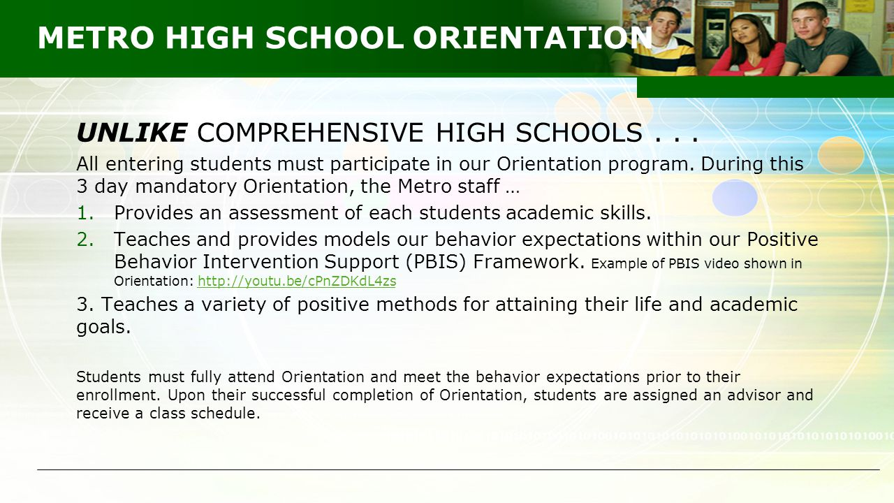 METRO HIGH SCHOOL ORIENTATION UNLIKE COMPREHENSIVE HIGH SCHOOLS...