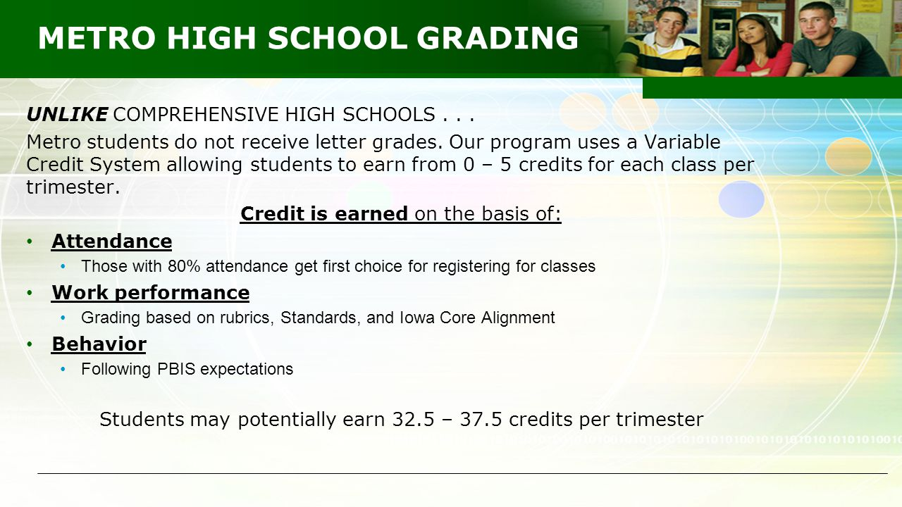 METRO HIGH SCHOOL GRADING UNLIKE COMPREHENSIVE HIGH SCHOOLS...