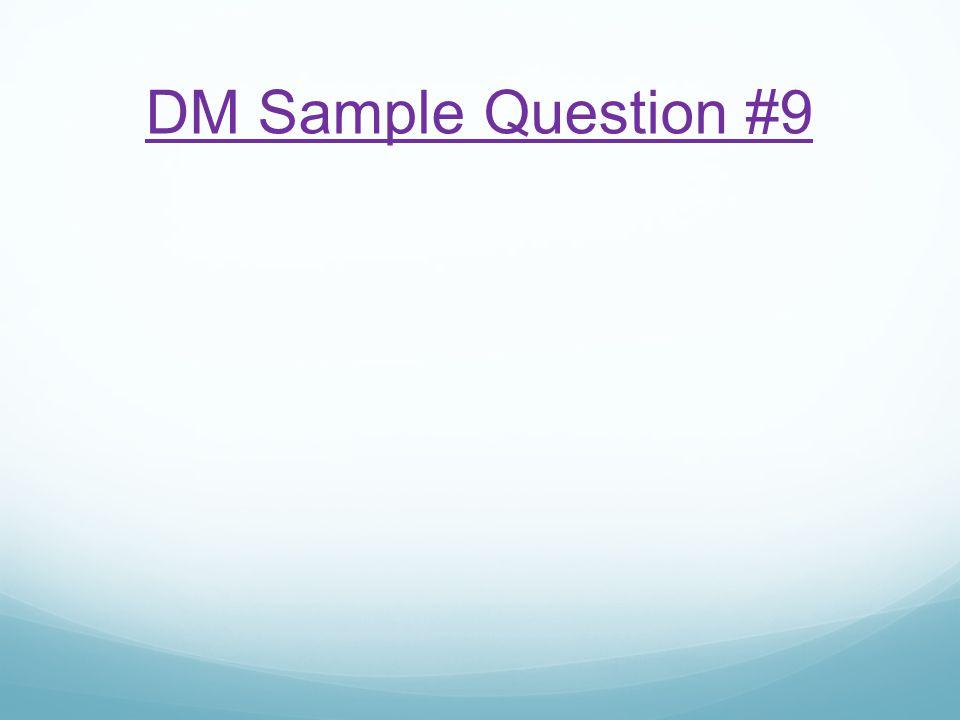 DM Sample Question #9