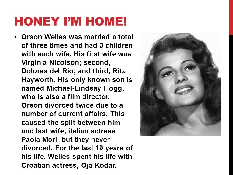 Orson Welles was married a total of three times and had 3 children with each wife.