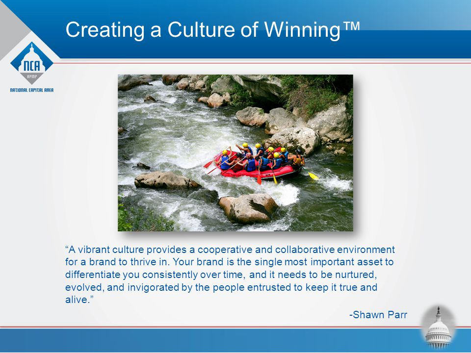 "Creating a Culture of Winning™ ""A vibrant culture provides a cooperative and collaborative environment for a brand to thrive in. Your brand is the sin"