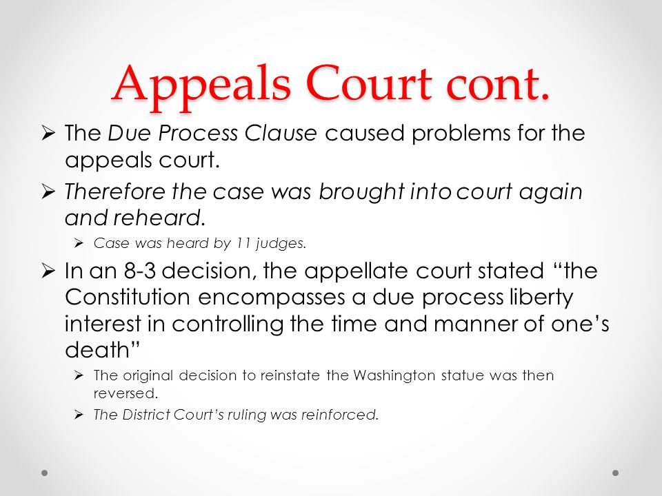 Appeals Court cont.  The Due Process Clause caused problems for the appeals court.