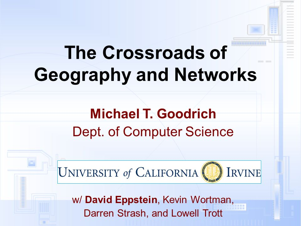 The Crossroads of Geography and Networks Michael T.