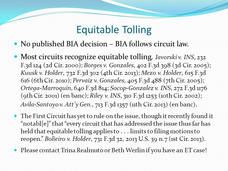 Equitable Tolling No published BIA decision – BIA follows circuit law.