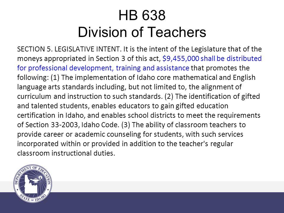 HB 638 Division of Teachers SECTION 5. LEGISLATIVE INTENT.