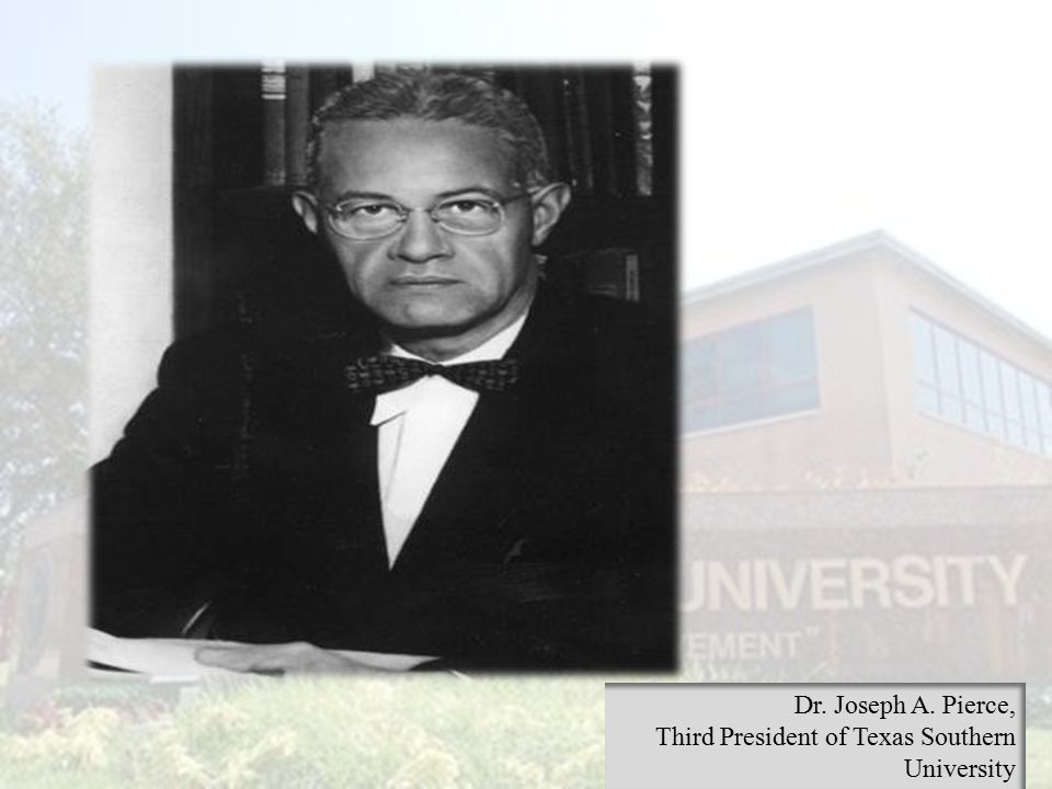 Dr. Joseph A. Pierce, Third President of Texas Southern University
