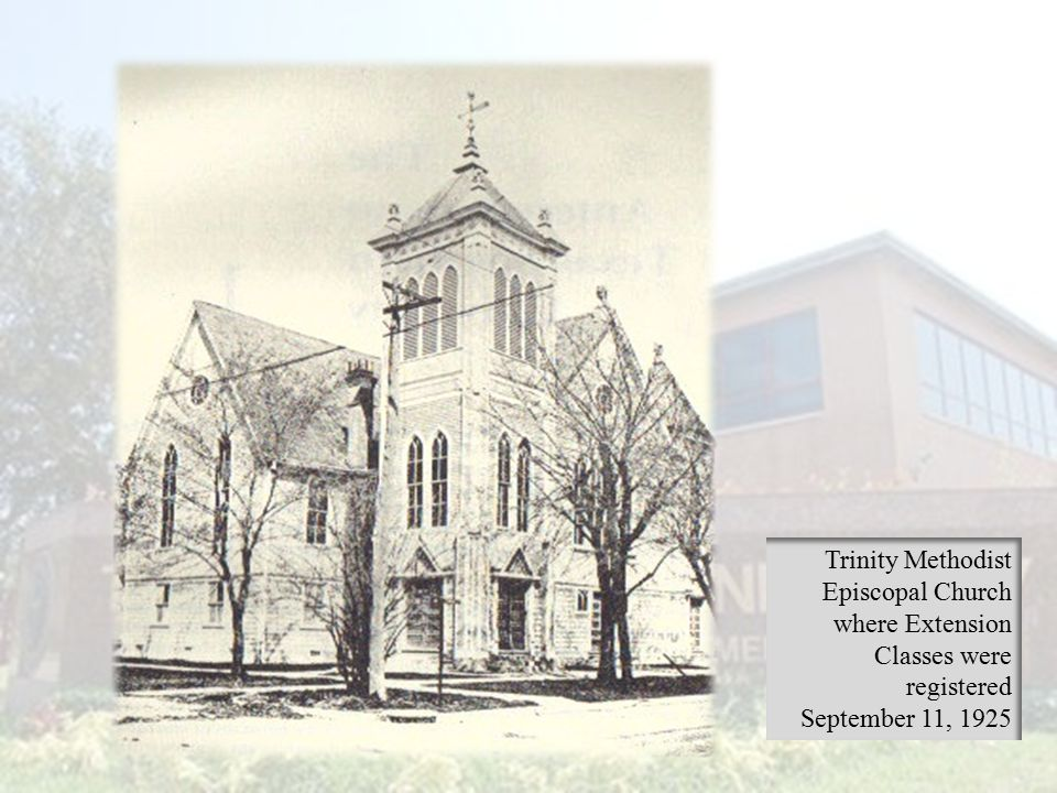 Trinity Methodist Episcopal Church where Extension Classes were registered September 11, 1925