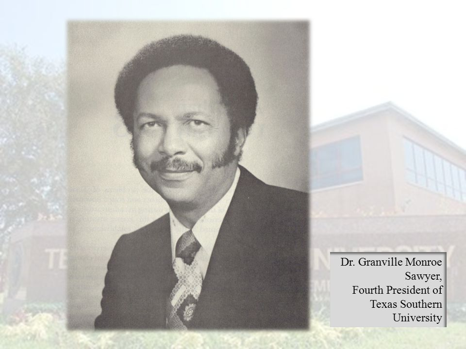 Dr. Granville Monroe Sawyer, Fourth President of Texas Southern University