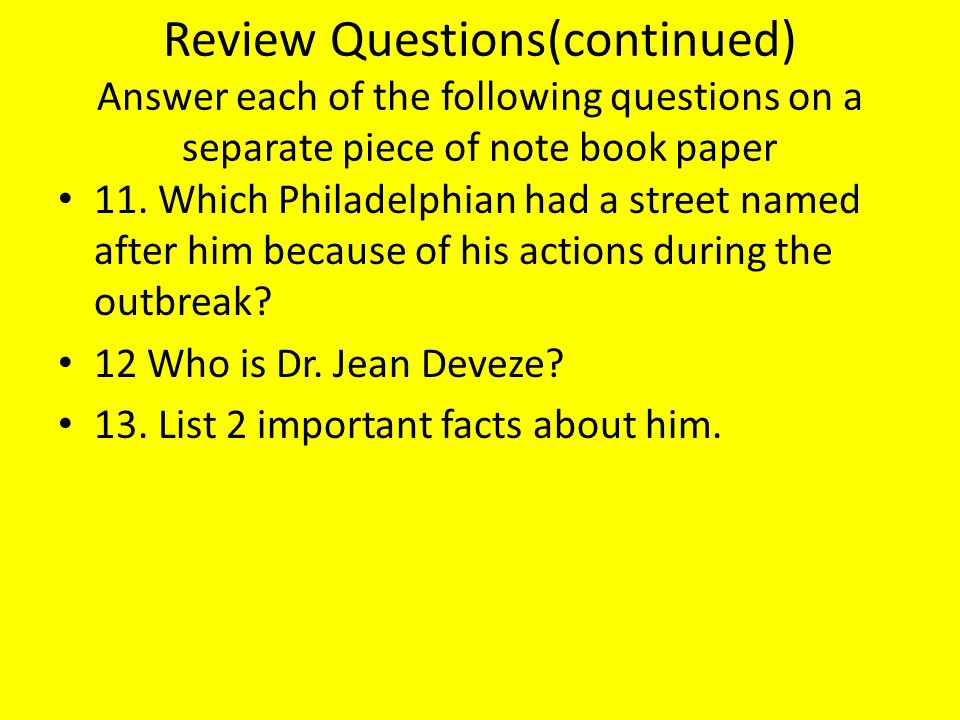 Review Questions(continued) Answer each of the following questions on a separate piece of note book paper 11. Which Philadelphian had a street named a