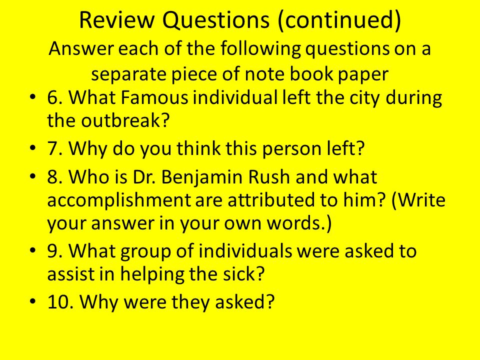 Review Questions (continued) Answer each of the following questions on a separate piece of note book paper 6.