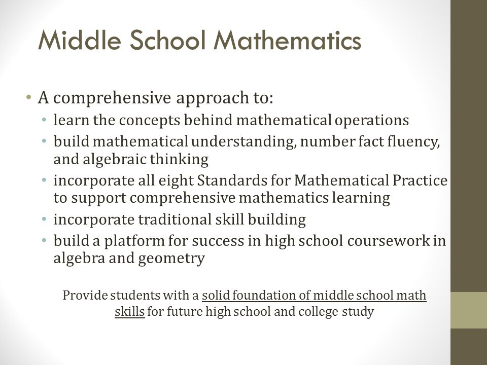 Middle School Mathematics A comprehensive approach to: learn the concepts behind mathematical operations build mathematical understanding, number fact