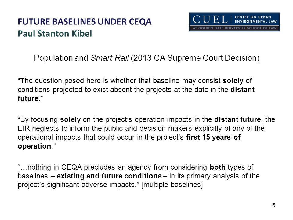 FUTURE BASELINES UNDER CEQA Paul Stanton Kibel Application of Smart Rail in City of Petaluma v.