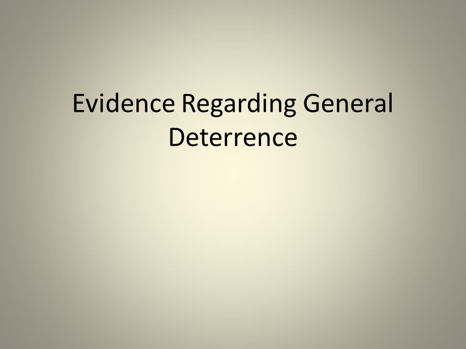 Evidence Regarding General Deterrence