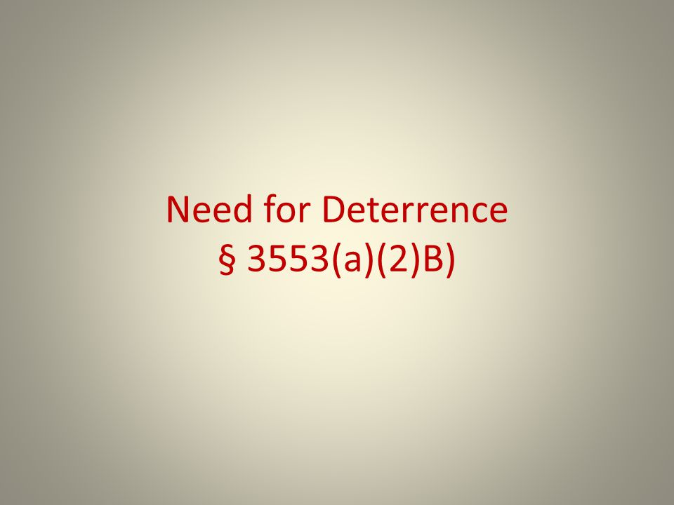 Need for Deterrence § 3553(a)(2)B)