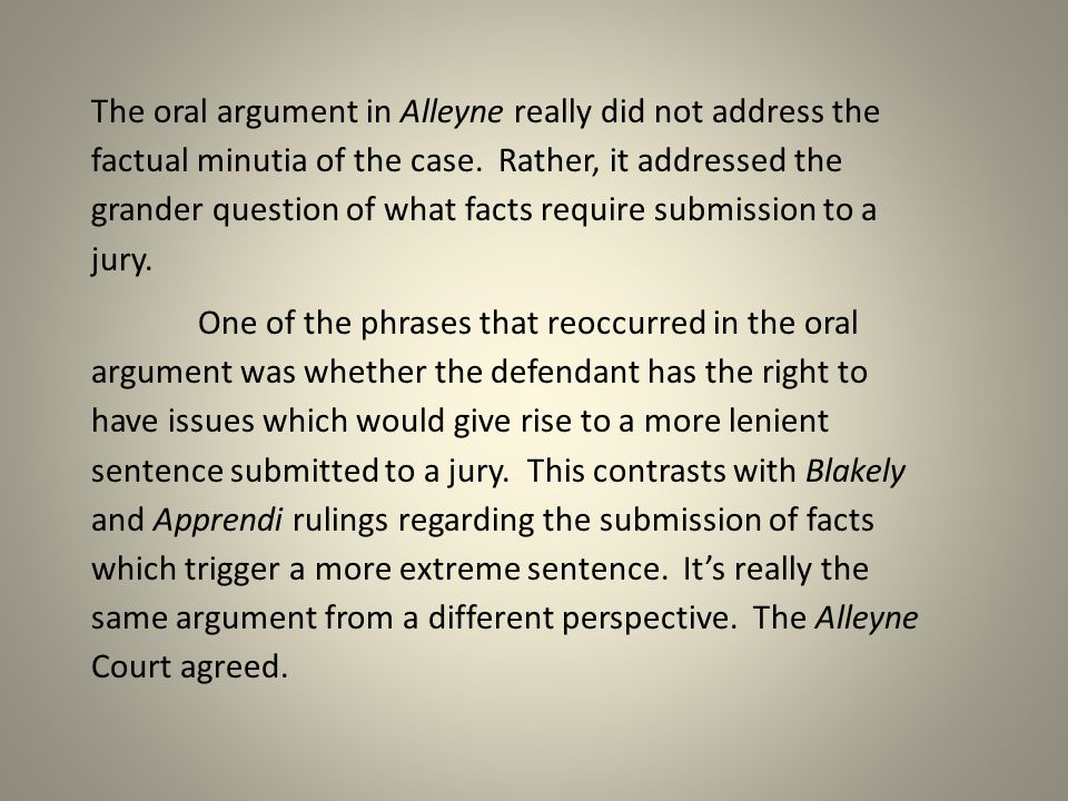 The oral argument in Alleyne really did not address the factual minutia of the case.